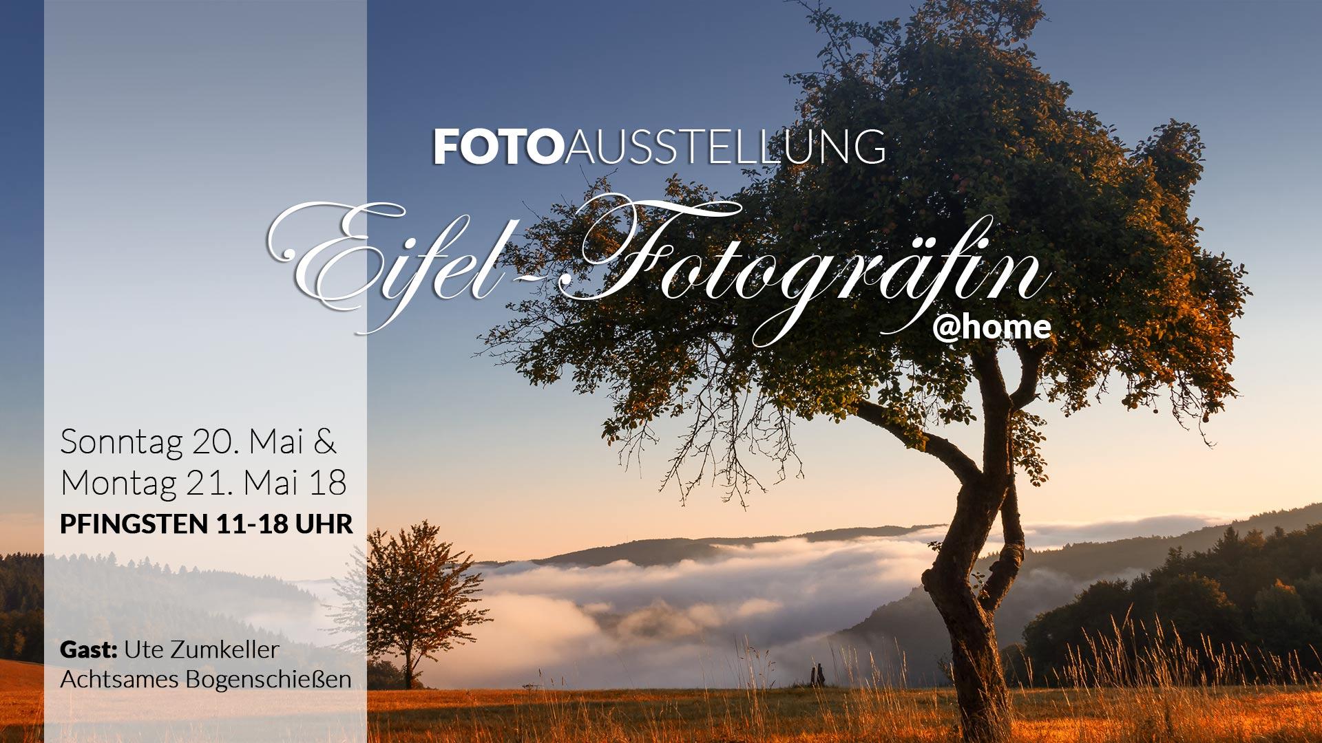 Fotoausstellung Pfingsten Eifel-Fotogräfin@home